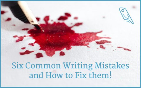 Six Common Writing Mistakes