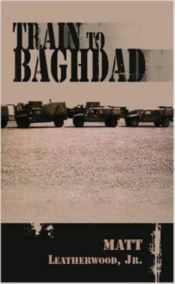Train to Baghdad: Matt Leatherwood Self-Publish Novels
