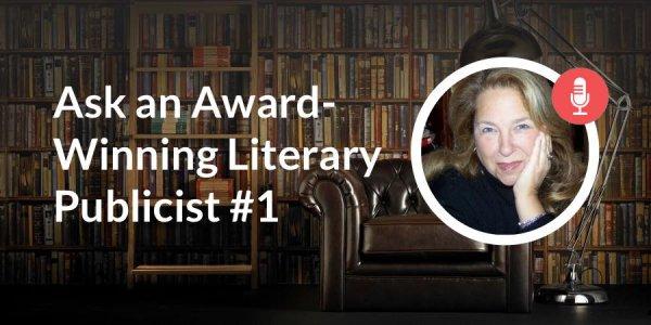 Ask an Award-Winning Literary Publicist#1