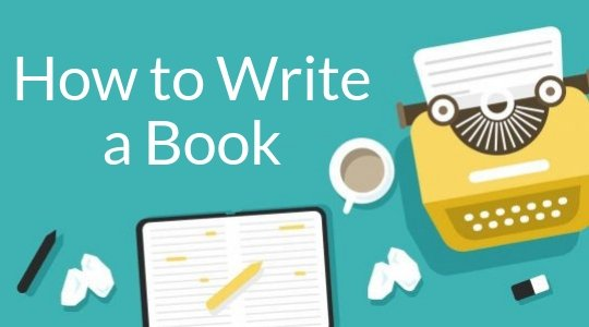 How to Write a Book: The Ultimate Guide