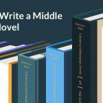 How to Write a Middle Grade Novel