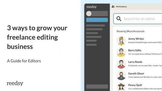 3 ways to grow your freelance editing business: A guide for Editors