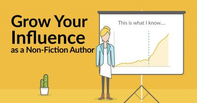 Growing Your Influence as a Non-Fiction Author