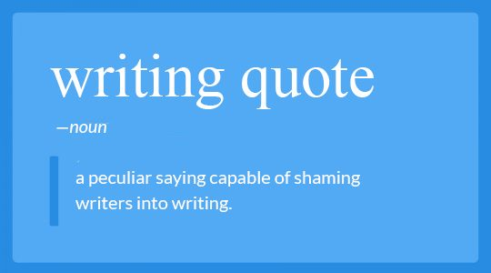 150 Famous Writing Quotes to Help You During Every Stage of Writing