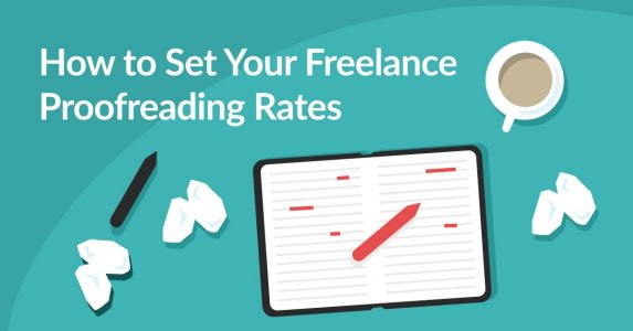 How to Choose Your Proofreading Rates: A Freelancer's Guide